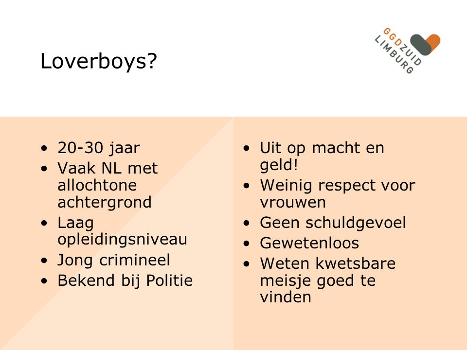 Loverboys 20-30 jaar Vaak NL met allochtone achtergrond