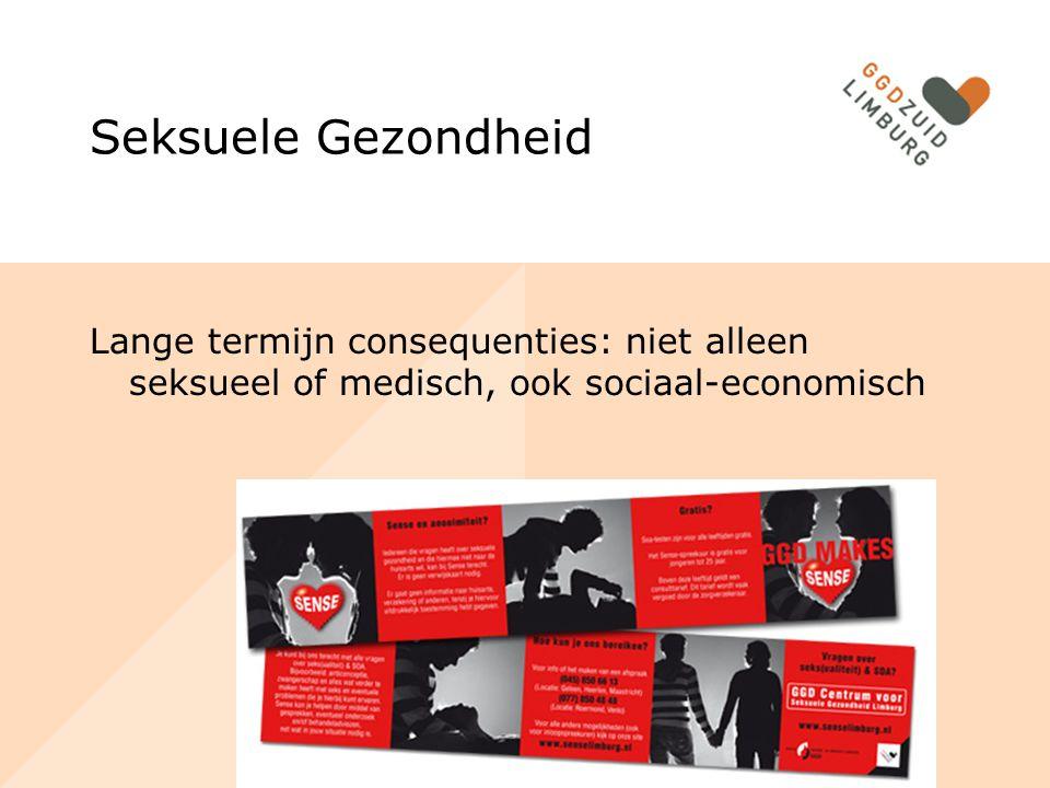 Seksuele Gezondheid Lange termijn consequenties: niet alleen seksueel of medisch, ook sociaal-economisch.