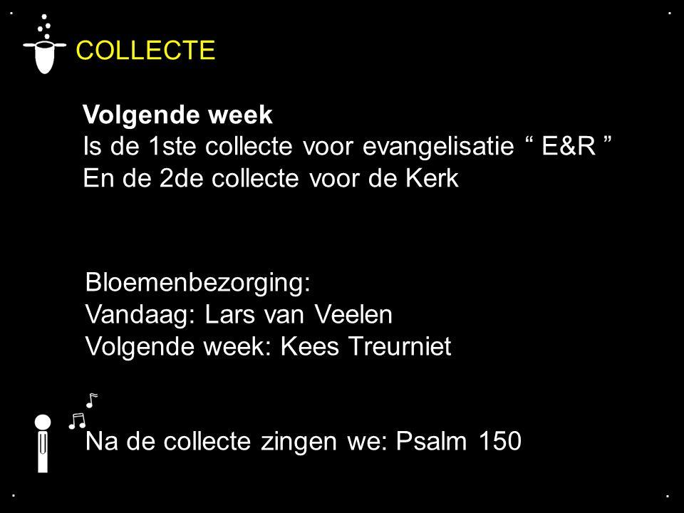 COLLECTE Volgende week Is de 1ste collecte voor evangelisatie E&R