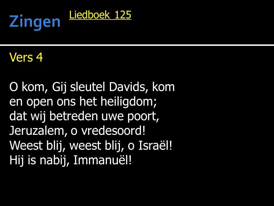 Zingen Vers 4 O kom, Gij sleutel Davids, kom
