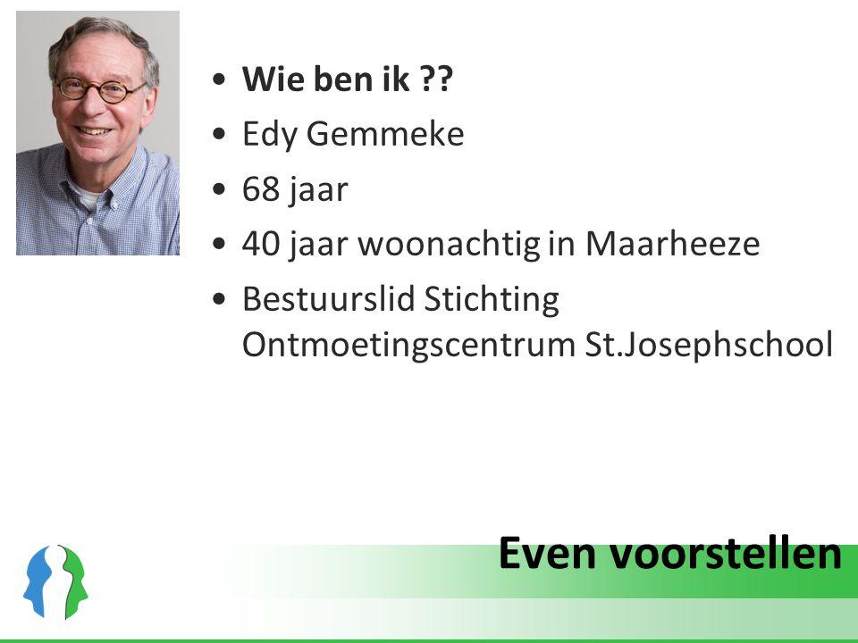 Even voorstellen Wie ben ik Edy Gemmeke 68 jaar