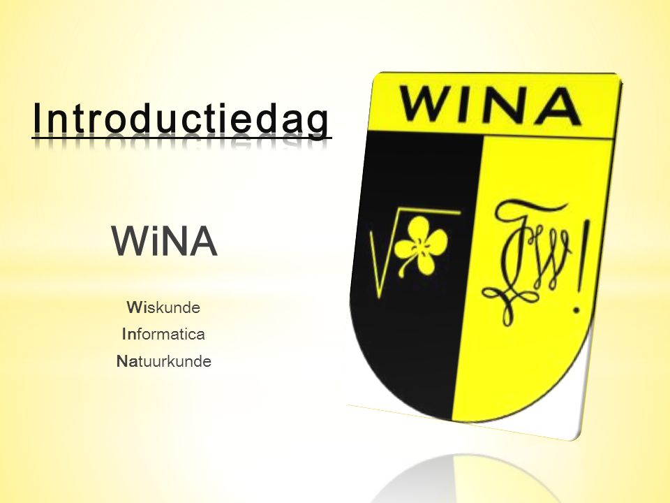 Introductiedag WiNA Wiskunde Informatica Natuurkunde