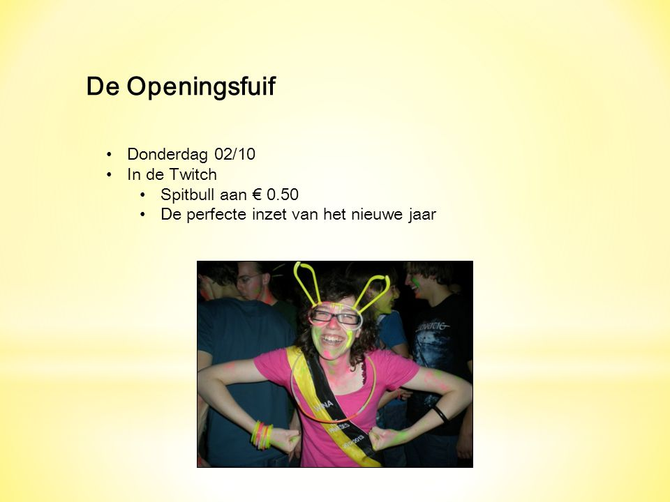 De Openingsfuif Donderdag 02/10 In de Twitch Spitbull aan € 0.50