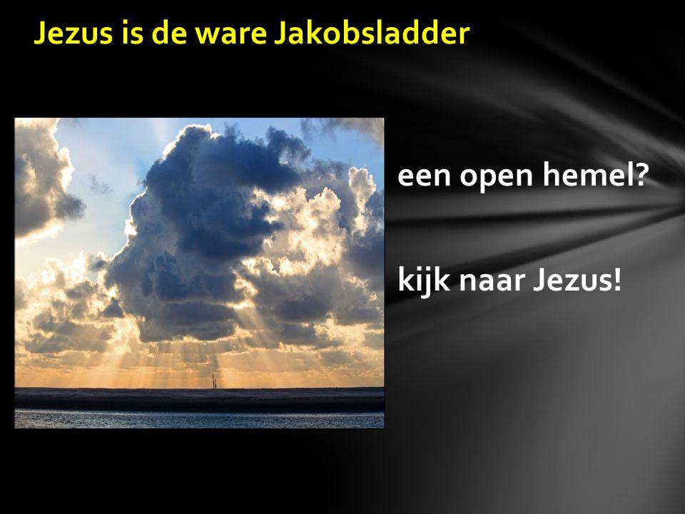 Jezus is de ware Jakobsladder