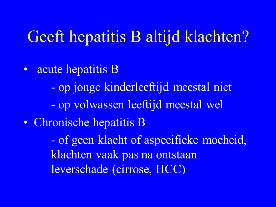 Geeft hepatitis B altijd klachten
