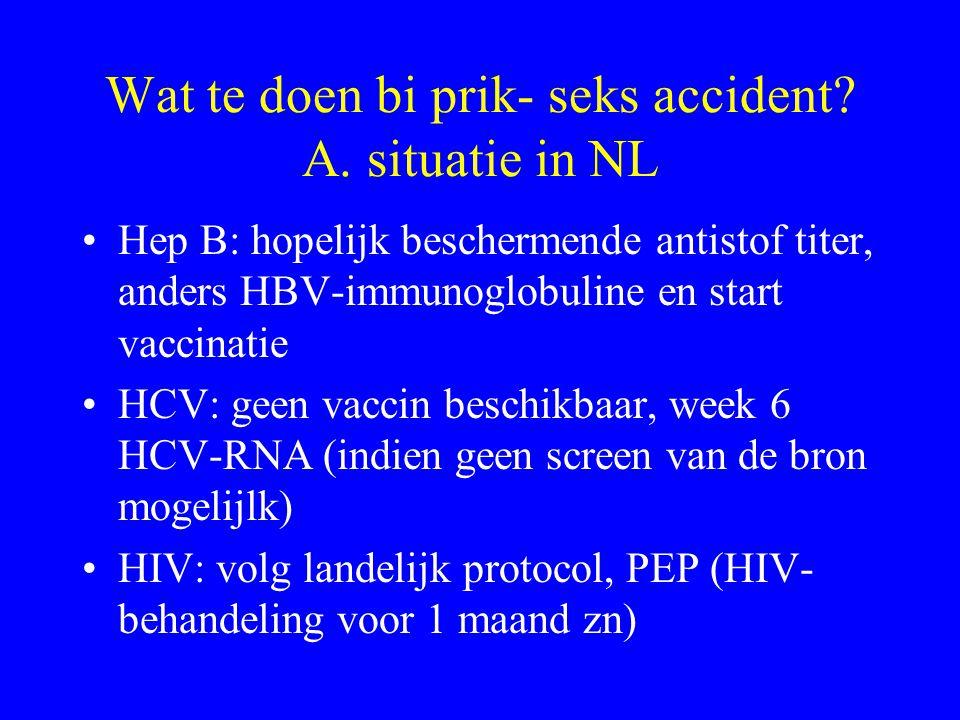 Wat te doen bi prik- seks accident A. situatie in NL