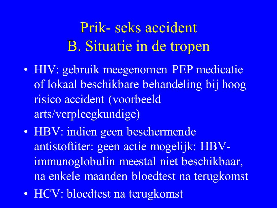 Prik- seks accident B. Situatie in de tropen
