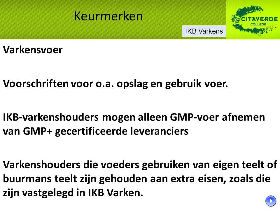 Keurmerken Varkensvoer Voorschriften voor o.a. opslag en gebruik voer.