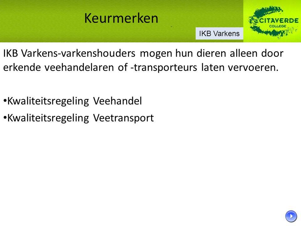 Keurmerken IKB Varkens. IKB Varkens-varkenshouders mogen hun dieren alleen door erkende veehandelaren of -transporteurs laten vervoeren.