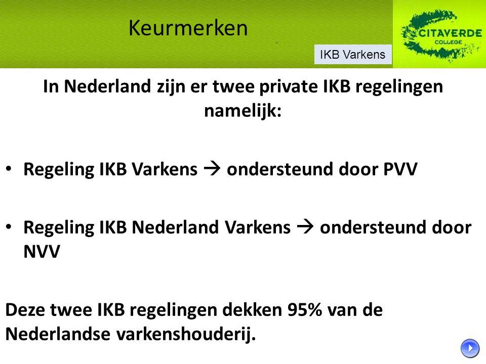 In Nederland zijn er twee private IKB regelingen namelijk:
