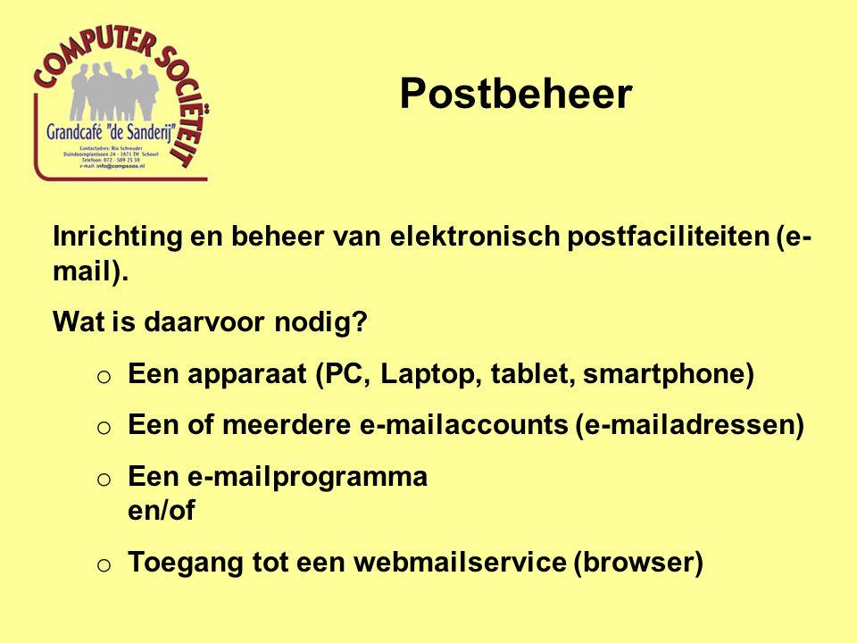Postbeheer Inrichting en beheer van elektronisch postfaciliteiten (e-mail). Wat is daarvoor nodig
