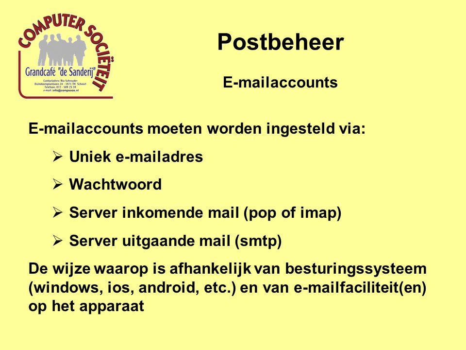 Postbeheer E-mailaccounts E-mailaccounts moeten worden ingesteld via: