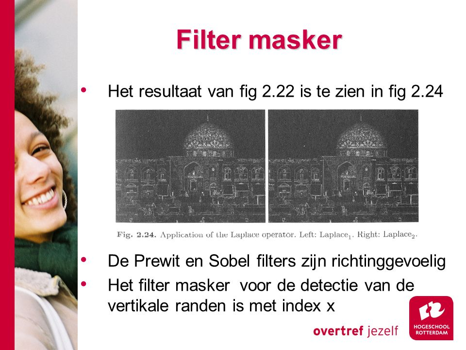Filter masker Het resultaat van fig 2.22 is te zien in fig 2.24
