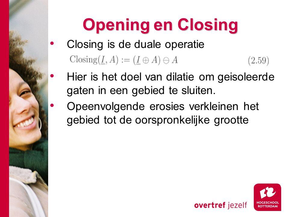 Opening en Closing Closing is de duale operatie