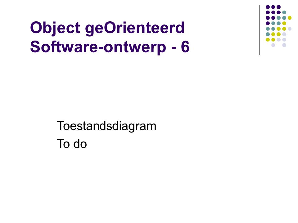 Object geOrienteerd Software-ontwerp - 6