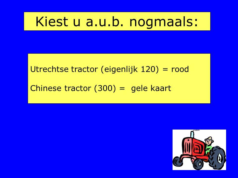 Kiest u a.u.b. nogmaals: Utrechtse tractor (eigenlijk 120) = rood