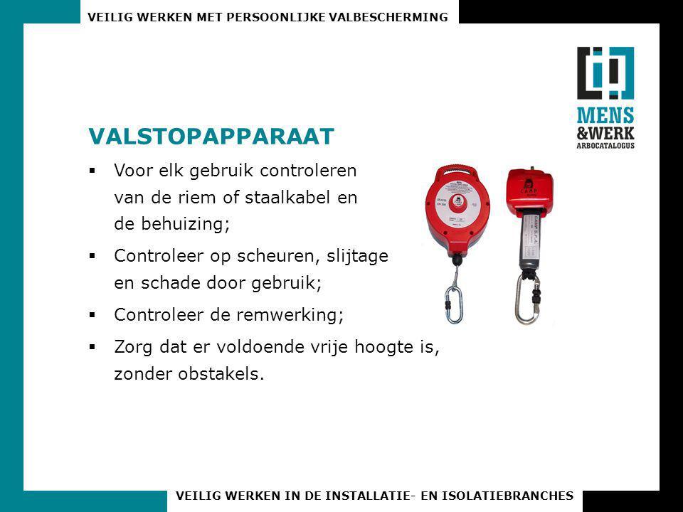 VALSTOPAPPARAAT Voor elk gebruik controleren van de riem of staalkabel en de behuizing;