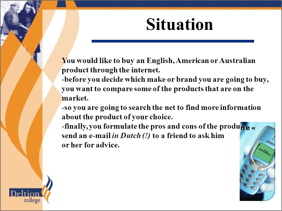 Situation You would like to buy an English, American or Australian product through the internet.