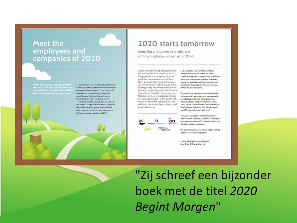 Zij schreef een bijzonder boek met de titel 2020 Begint Morgen
