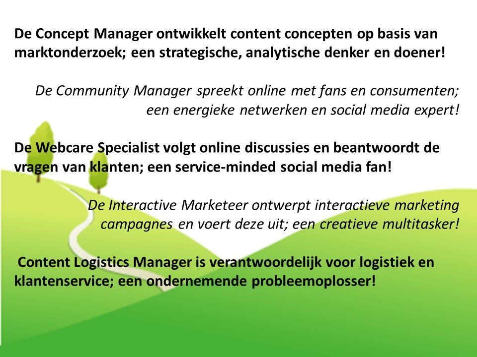 De Concept Manager ontwikkelt content concepten op basis van marktonderzoek; een strategische, analytische denker en doener!