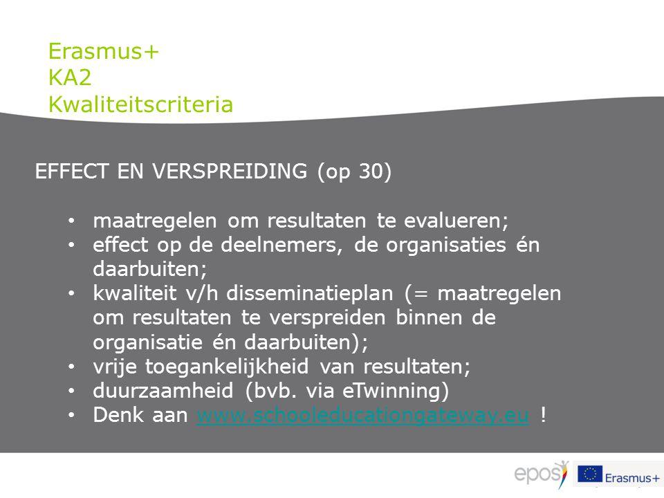 Erasmus+ KA2 Kwaliteitscriteria EFFECT EN VERSPREIDING (op 30)