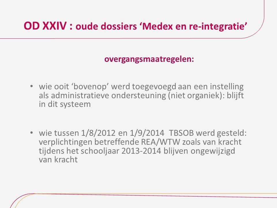 OD XXIV : oude dossiers 'Medex en re-integratie'