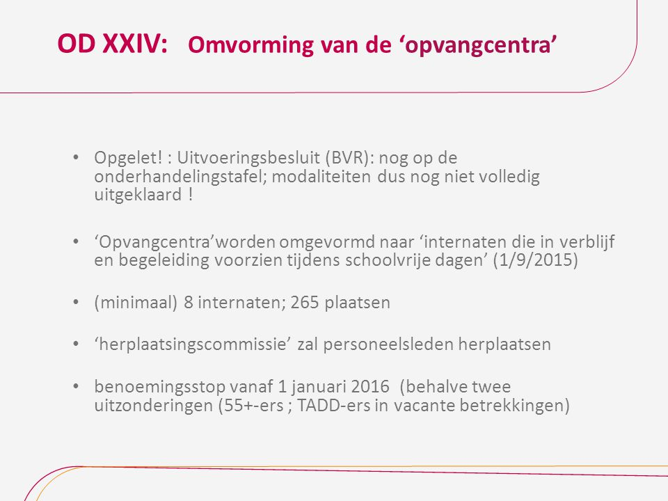 OD XXIV: Omvorming van de 'opvangcentra'