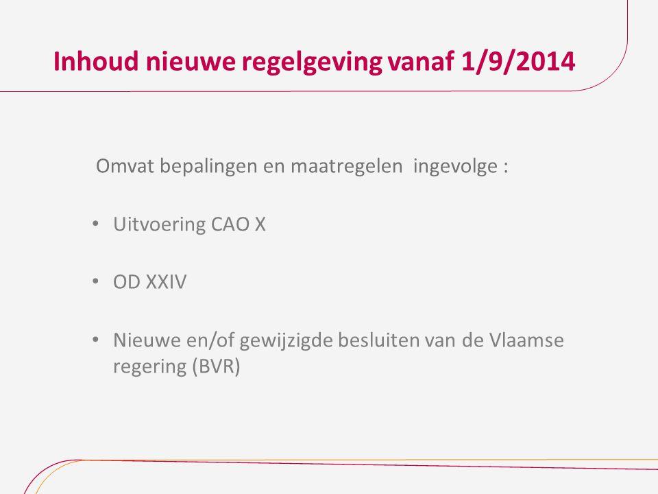 Inhoud nieuwe regelgeving vanaf 1/9/2014