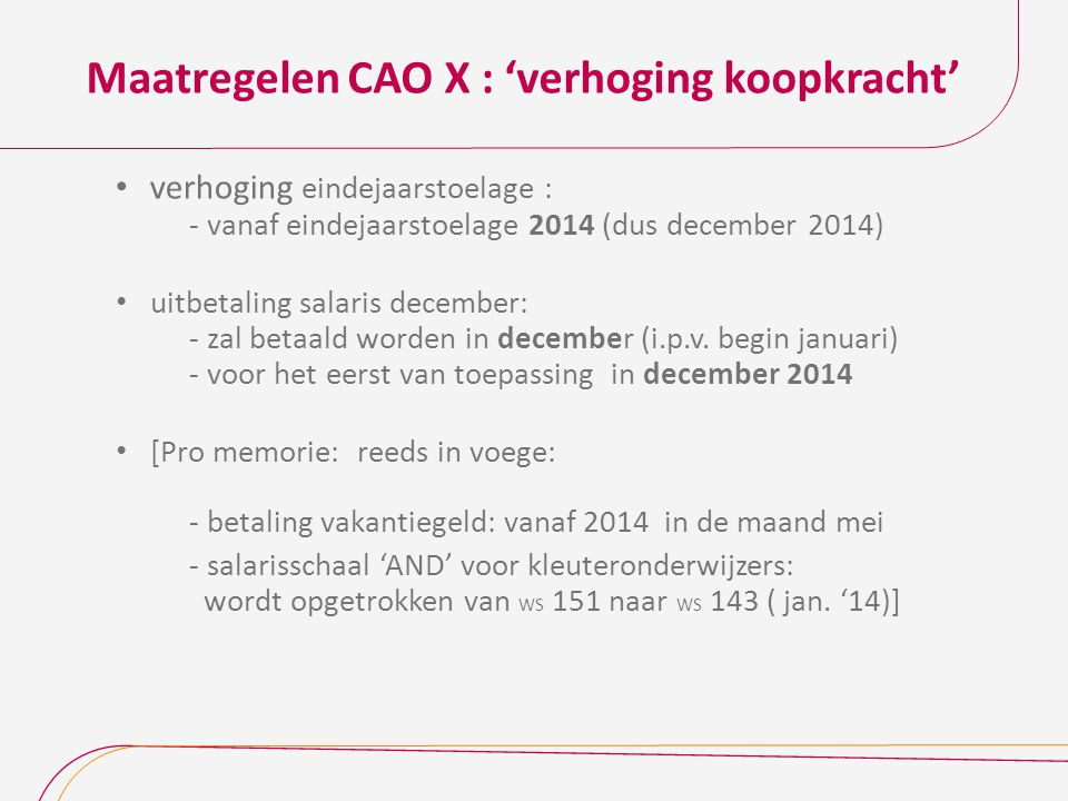Maatregelen CAO X : 'verhoging koopkracht'