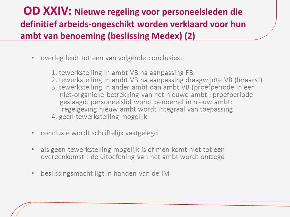 OD XXIV: Nieuwe regeling voor personeelsleden die definitief arbeids-ongeschikt worden verklaard voor hun ambt van benoeming (beslissing Medex) (2)