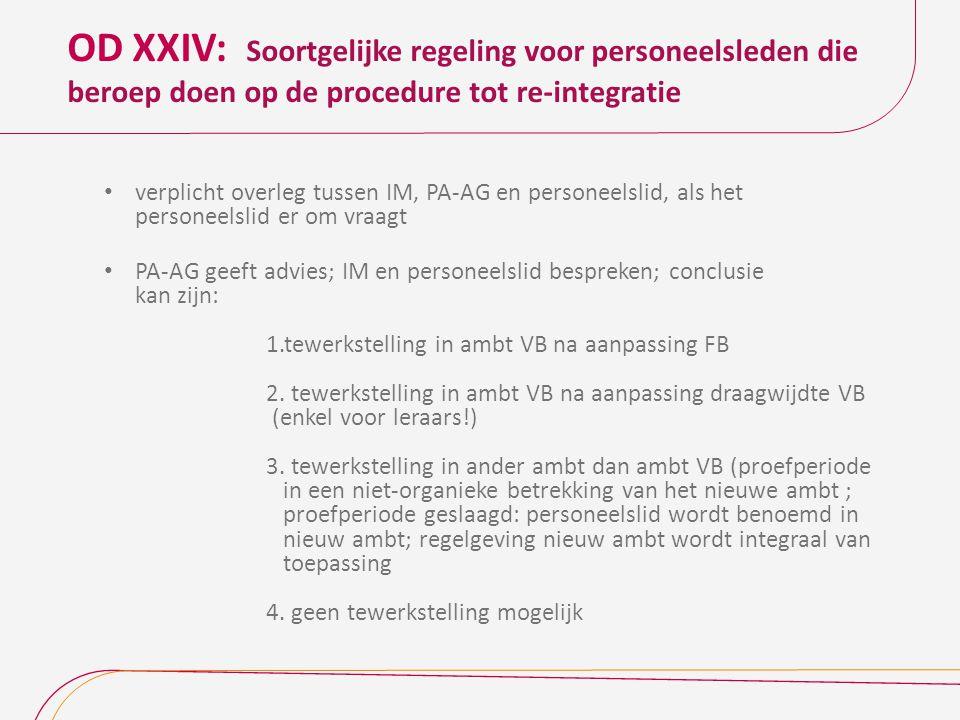 OD XXIV: Soortgelijke regeling voor personeelsleden die beroep doen op de procedure tot re-integratie