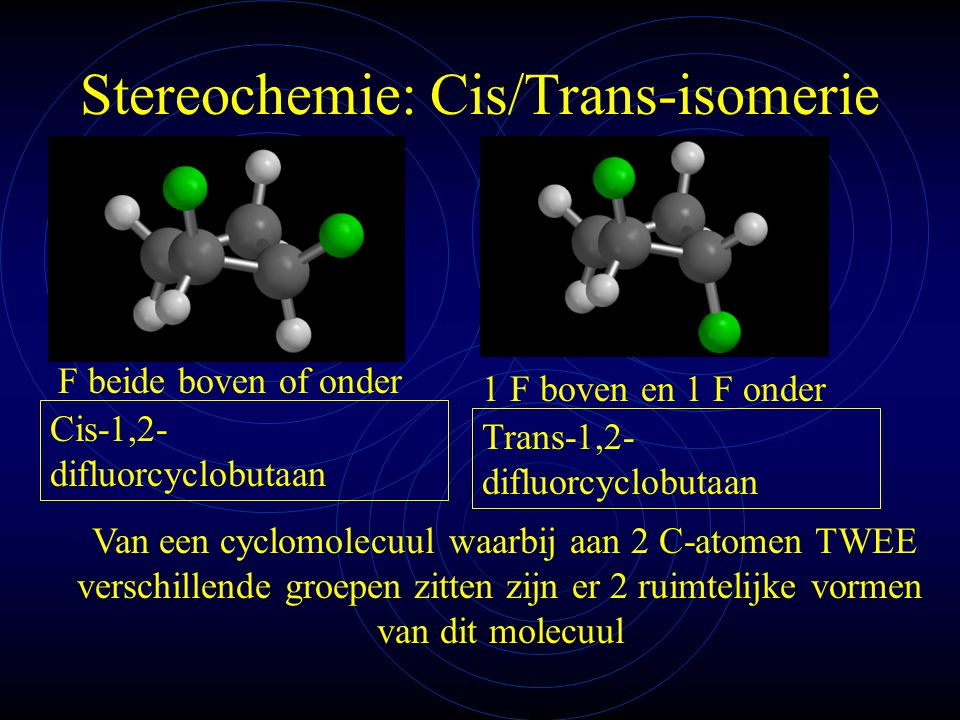 Stereochemie: Cis/Trans-isomerie
