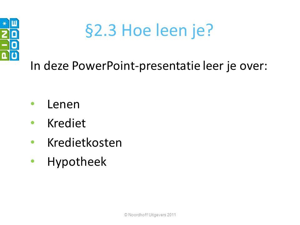§2.3 Hoe leen je In deze PowerPoint-presentatie leer je over: Lenen