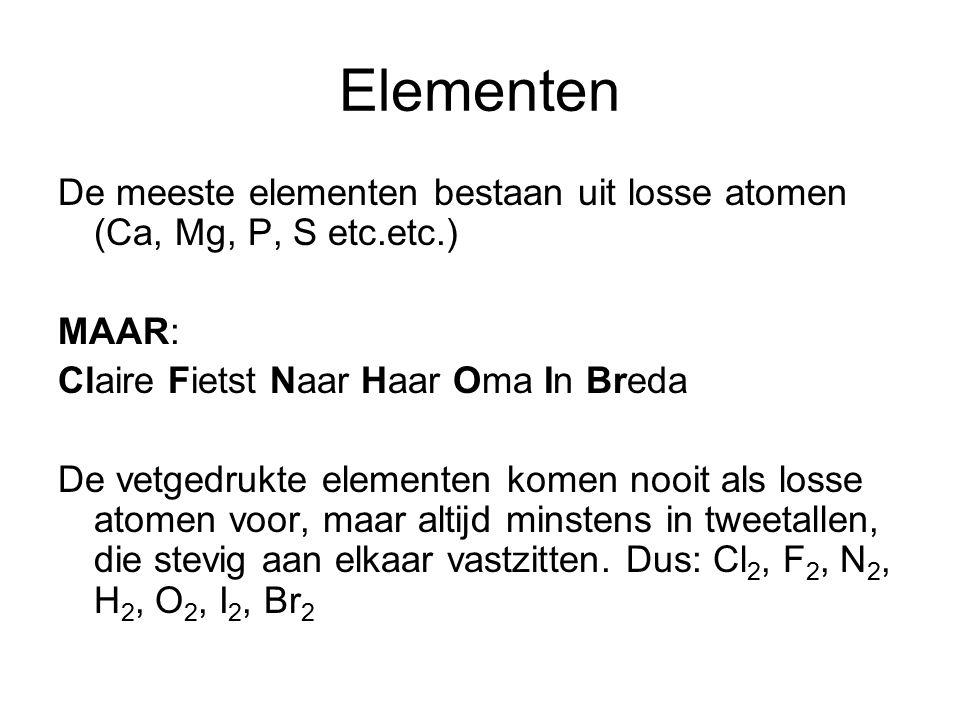 Elementen De meeste elementen bestaan uit losse atomen (Ca, Mg, P, S etc.etc.) MAAR: Claire Fietst Naar Haar Oma In Breda.