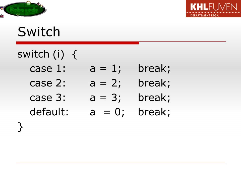 Switch switch (i) { case 1: a = 1; break; case 2: a = 2; break;