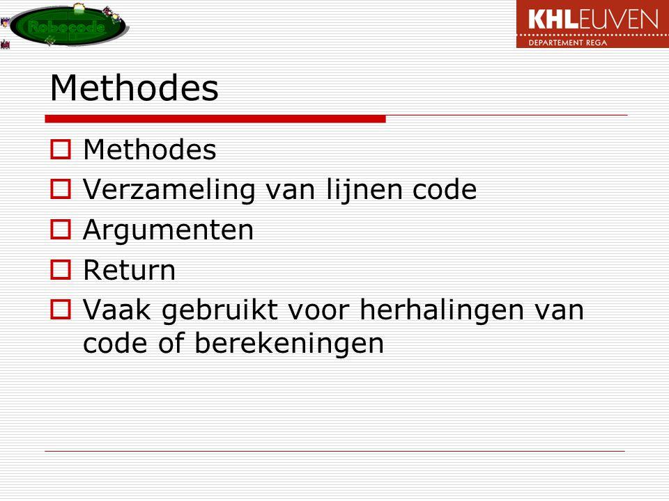 Methodes Methodes Verzameling van lijnen code Argumenten Return