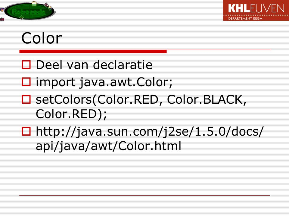 Color Deel van declaratie import java.awt.Color;