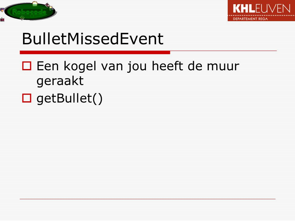 BulletMissedEvent Een kogel van jou heeft de muur geraakt getBullet()