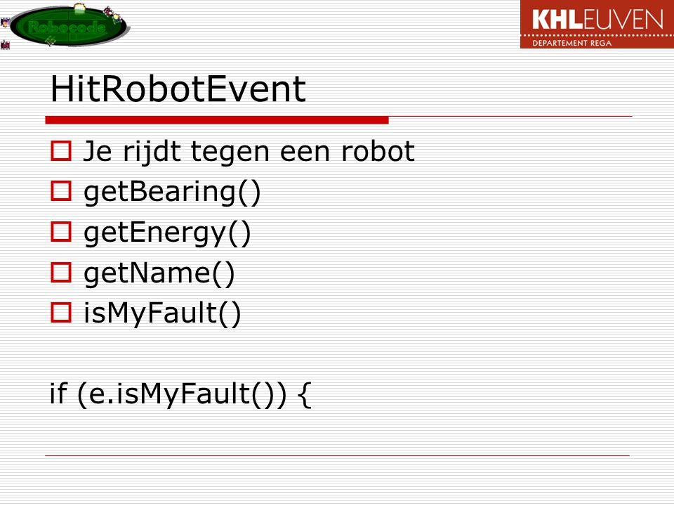 HitRobotEvent Je rijdt tegen een robot getBearing() getEnergy()