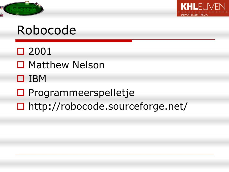 Robocode 2001 Matthew Nelson IBM Programmeerspelletje