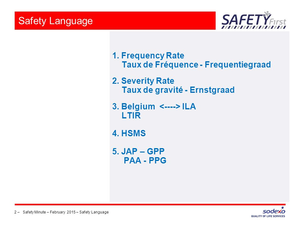 Safety Language 1. Frequency Rate Taux de Fréquence - Frequentiegraad