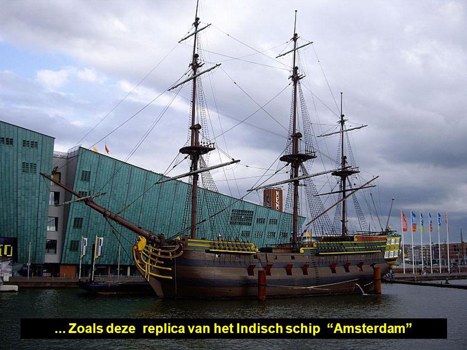 ... Zoals deze replica van het Indisch schip Amsterdam