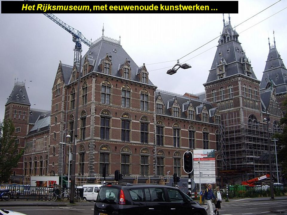 Het Rijksmuseum, met eeuwenoude kunstwerken ...