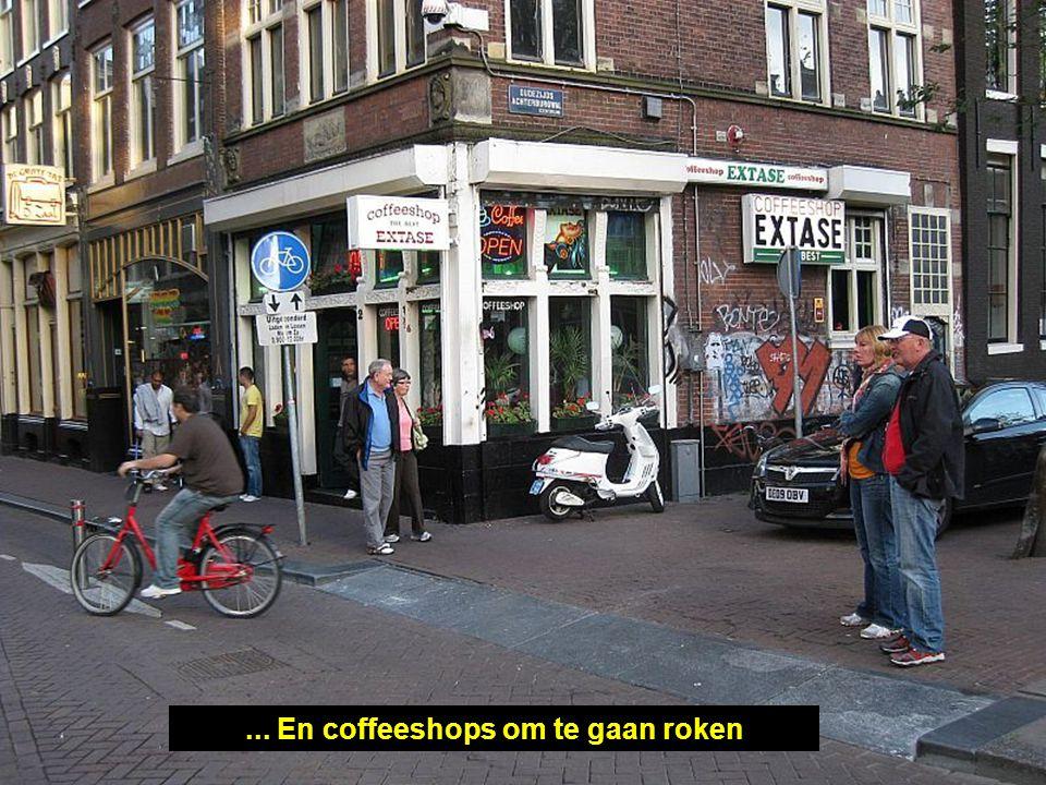 ... En coffeeshops om te gaan roken