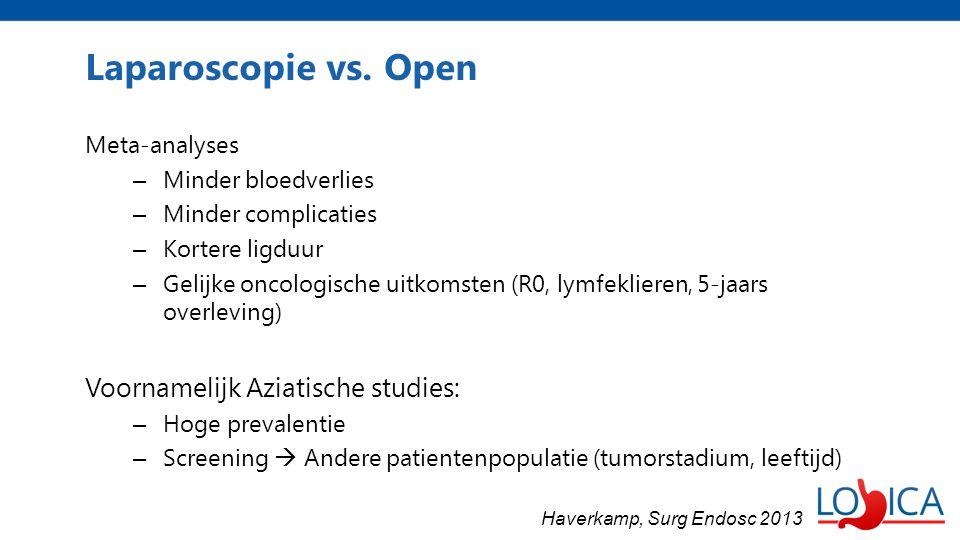 Laparoscopie vs. Open Voornamelijk Aziatische studies: Meta-analyses