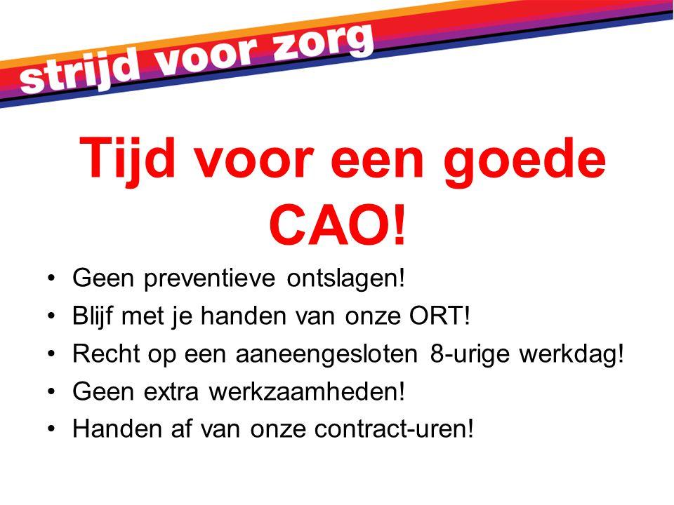 Tijd voor een goede CAO! Geen preventieve ontslagen!