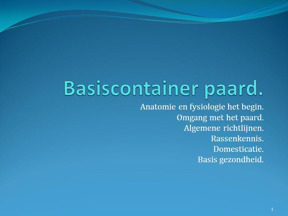 Basiscontainer paard. Anatomie en fysiologie het begin.
