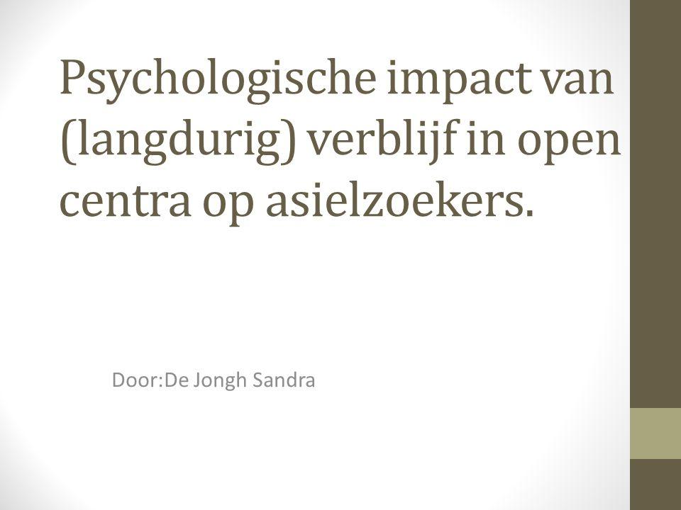 Psychologische impact van (langdurig) verblijf in open centra op asielzoekers.