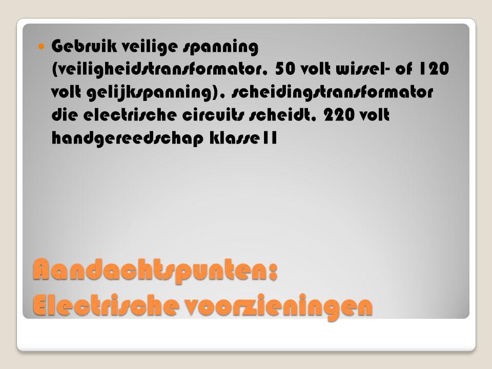 Aandachtspunten; Electrische voorzieningen