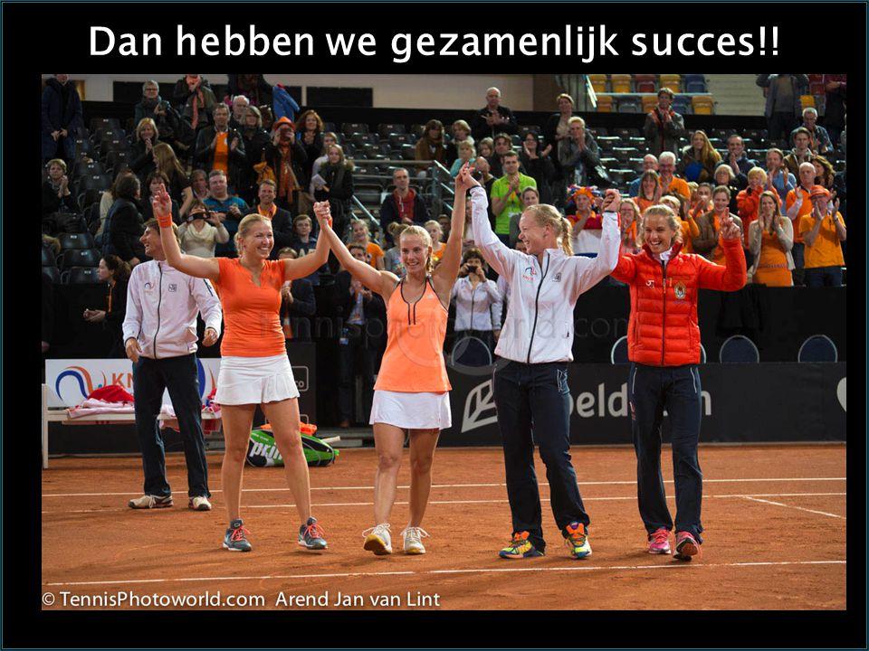 Dan hebben we gezamenlijk succes!!